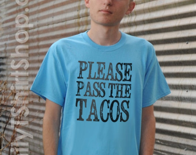 Please Pass the Tacos T-Shirt