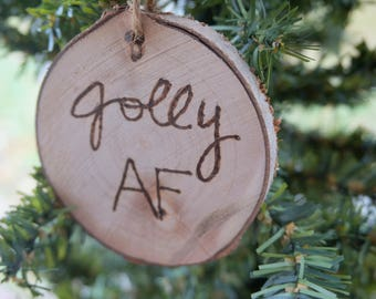 Wooden Ornaments, Jolly AF, Vulgar Ornament