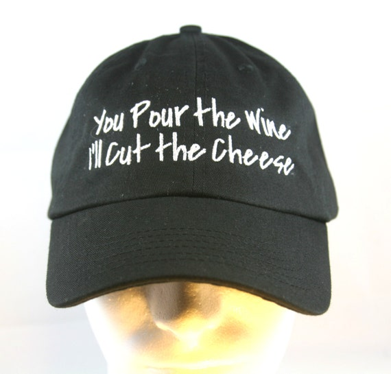You Pour the Wine I'll Cut The Cheese - Polo Style Ball Cap (available in different colors)