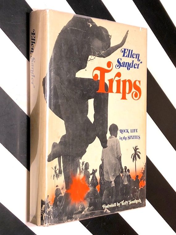 Trips: Rock Life in the Sixties by Ellen Sanders (1973) signed first edition book