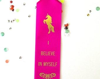 I Believe In Myself - Adult Award Ribbons / Funny Awards / Unicorn Party / Novelty Gifts / Unicorn Birthday / Humor