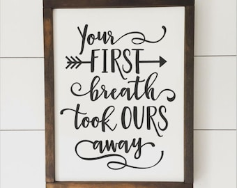 Your First Breath Took Ours Away // Framed Wood Sign // Nursery Decor // Farmhouse Decor // Rustic Wood Sign // Farmhouse Sign