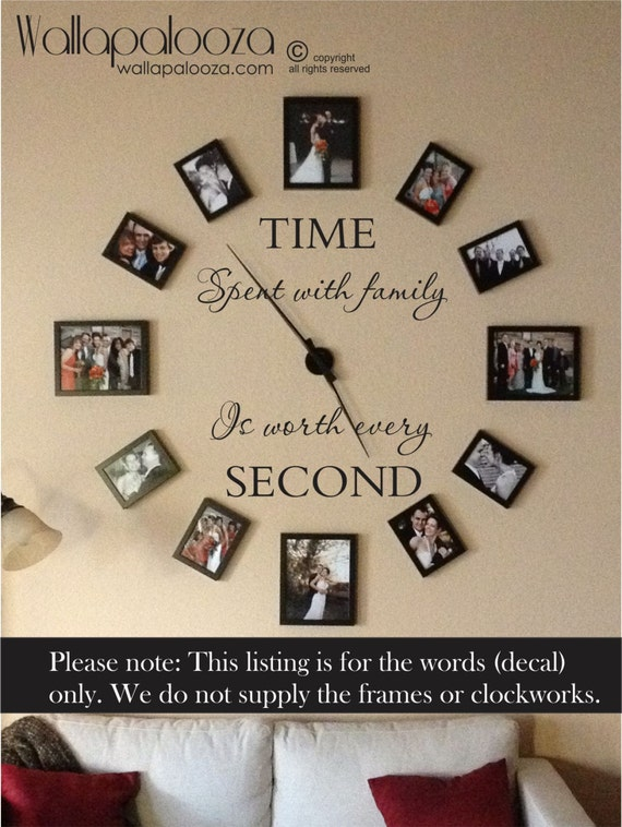 & Time spent with family is worth every second wall decal
