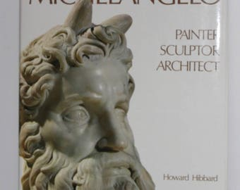 Michelangelo Painter, Sculptor, Architect by Howard Hibbard (1978, Hardcover)
