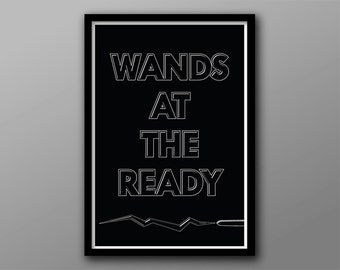 Harry Potter Inspired Quote // Wands at the Ready // Fantasy Geek Typographic Quote // Black and Gray Minimalist Wizard Inspired Poster