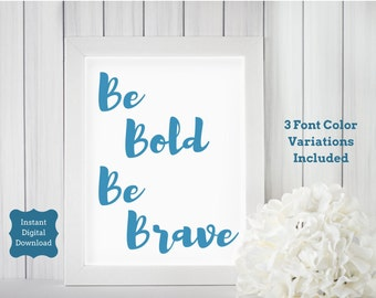 Apartment Decorating, Be Bold Be Brave Art Printable, Gift-for-Her, College Student Dorm Gift, Gift-for-Woman, Mother's Day, Gift under 5