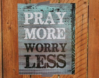 Pray More Worry Less - Wood-Look PRINT - 11 x 14