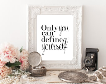 Office Printable Wall Art, Inspirational Quotes, Only You Can Define Yourself, Digital Art, Printable Art, Instant Download, Dorm Room