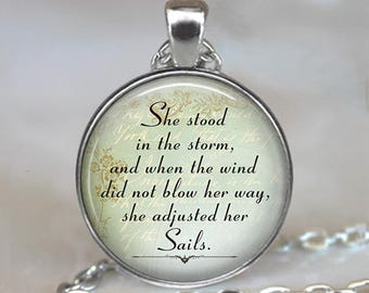 She stood in the storm ... she adjusted her sails quote necklace, quote necklace quote jewelry  inspirational quote key chain key ring