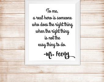 Boy Meets World - Mr. Feeny Hero Quote - 8x10 inch Printable Digital Art Download Quote Picture Decor
