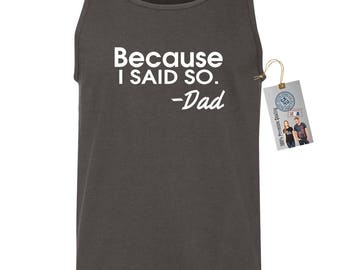 Because I Said So Father's Day Gift Mens Tank Top T-Shirt