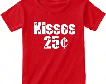 Kisses 25 Cents Shirt, Baby Valentines Day Outfit, Girl Toddler Valentines Day Shirt, Boy Toddler Valentines Shirt, Baby Boy Valentines Tee