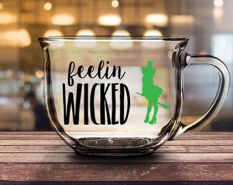 Feelin Wicked- 16 oz CLEAR GLASS MUG - girlfriend gift, halloween gift, mom gift, housewarming gift, fall gift