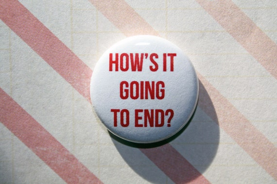 Hows It Going To End Truman Show One Inch Pinback Button
