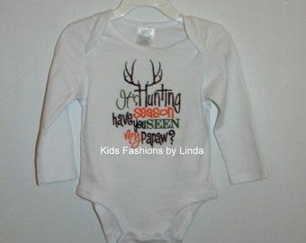 Hunting Season Have You Seen My PaPaw White Bodysuit or Tshirt