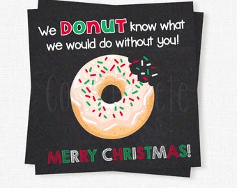 Christmas Gift Tag, Holiday Chalkboard Tag, Donut Know What We Would Do Without You, Donut Gift Tag Printable INSTANT DOWNLOAD