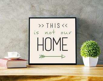 This Is Not Our Home - Wall Art
