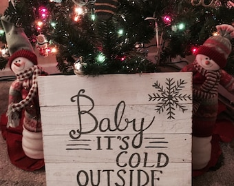 Baby its Cold Outside pallet sign