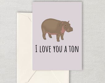 Cute Printable Card - Valentine's Day Printable - I Love You A Ton - Digital Download - Cute Animal Love Card - Hippo Pun