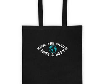 Save the World Raise a Hippy Tote Bag Cute Gift for Treehugging Hippies and Earth Loving Environmentalists, Climate Change