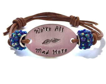 We're All Mad Here | Hand Stamped Leather Bracelet | Alice In Wonderland Inspired