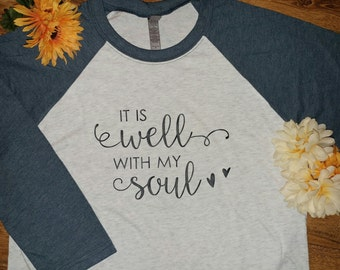 It is Well With My Soul raglan baseball tee Christian shirt