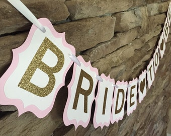 Bride To Be Banner, Bridal Shower Banner, Bachelorette Party Banner, Pink White and Gold, Bride To Be