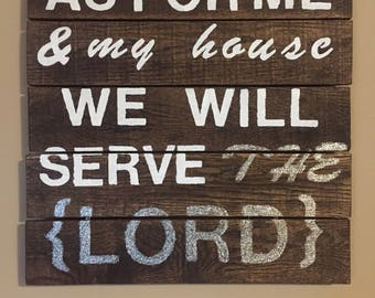 As for me and my house we will serve the Lord pallet sign