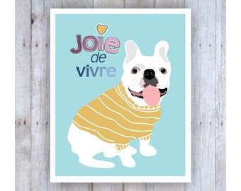 Joie de Vivre, Teen Room Decor, Gifts for Teen Girls, Teen Prints, Teen Art, Teen Wall Art, Fun Art, Dog Art, French Bulldog Art, Dog Lover