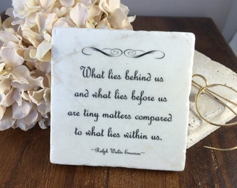 What lies behind us and what lies before us are tiny matters...within. - Ralph Waldo Emerson  Graduation gift and keepsake plaque.