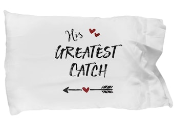 His Hers Pillowcases – His Greatest Catch – Love Pillowcases – Couple Pillowcases – Pillowcase For Her - Anniversary - Engagement Gift Idea