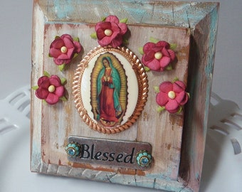 Our Lady of Guadalupe, Assemblage Art, Blessed, Catholic Art