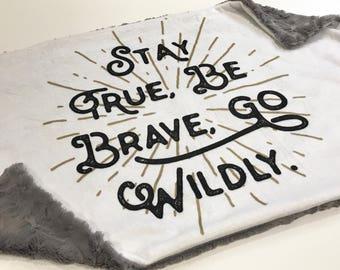 Stay True, Be Brave, Go Wildly Baby Blanket Lovey, Baby Boy Minky Lovey, Brave Woodland Blanket, Ready to Ship, Baby Boy Blanket