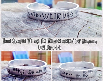 "Hand Stamped 'We are the Weirdos Mister' 3/8"" Aluminium Cuff Bracelet, The Craft,Quotes,Halloween,Horror,Sugar Skull,Halloween Jewellery"