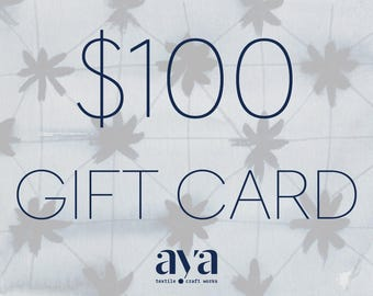 Aya textiles Online Gift card , 100 dollars Print or E mail  last Minute Gift for Holiday, Shibori, Birthday, Anniversary, Wedding