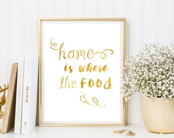 Home is Where the Food is Printable, Printable Kitchen Art, Instant Download, Gold Home is Where the Food is Sign, Wall Art, Home Print