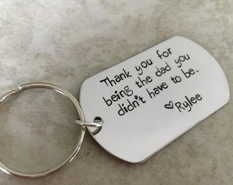 Thank you for being the dad you didn't have to be keychain personalized custom step dad keychain wedding appreciation monogrammed hand stamp