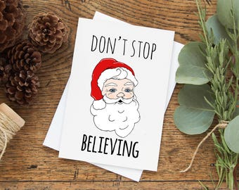 Don't Stop Believing Greeting Card. Buy 1 or a discounted set of 3/ set of 10. Fun Christmas Cards, Funny Xmas.