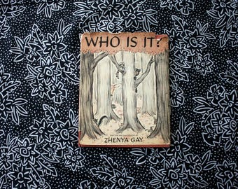 Who Is It? By Zhena Gay. Antique 1957 Hardcover Childrens Book. Antique Childrens Nature Book. New Baby Gift. Toddler Picture Book From 50s
