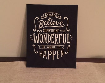 """Ready to Frame Embroidered Wall Hanging """"Always Believe Something Wonderful is About to Happen""""-8"""" x 12"""" Chalkboard look"""