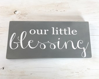 Our Little Blessing Sign - Gender Neutral Nursery Sign - Baby Room Decor - Neutral Nursery Decor - Wood Sign - Baby Blessing Sign