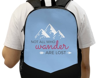 Not All Who Wander Are Lost Quote Inspired Multi Pocket Back Pack with Padded Laptop Pocket!
