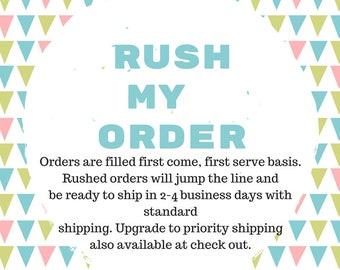 Rush Order ready to ship 2-4  business days. Monday- Friday ONLY ***If ordered on Thrusday orders will go out the following week***