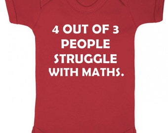 """Baby Vest / Grow """"4 out of 3 people struggle with maths""""  Funny Maths -  Baby Grow / Baby Vest"""