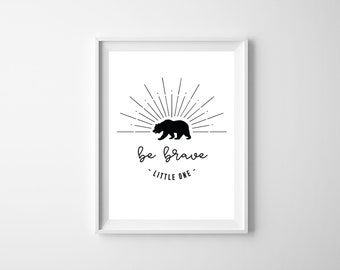 INSTANT DOWNLOAD - The 'Brave' Nursery Wall Art Poster | Gift | Nursery Art | Be Brave Little One | Wall Art | Scandi