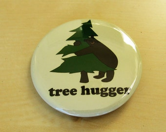 """Tree Hugger 2"""" inch button for the Environment"""