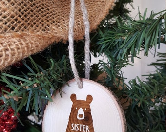 Sister Bear - Christmas Ornament - Engraved Wood Slice Ornament - Family Ornament - Gift Tag