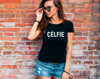 Celfie T-Shirt, Selfie T-shirts, Selfie, Celfie Shirt, Ladies T-shirt