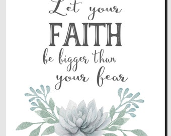 Christian Wall Art, Home Decor, Let Your Faith be bigger than your fear, Kids Wall Art, Flowers, Floral Art Print, Print