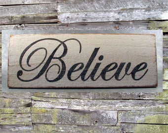 Believe Wooden Sign, Believe Distressed Sign, Believe Inspirational Sign, Believe Rustic Sign, Believe